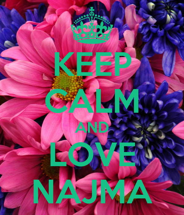 KEEP CALM AND LOVE NAJMA