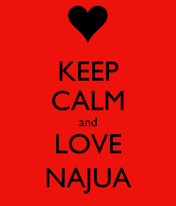 KEEP CALM and LOVE NAJUA