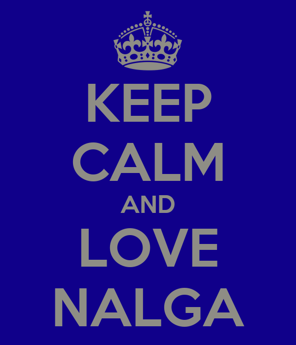 KEEP CALM AND LOVE NALGA