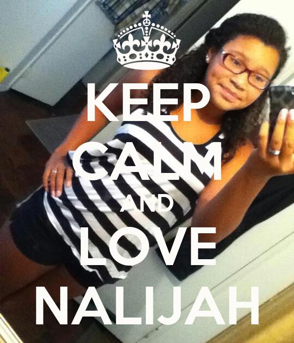 KEEP CALM AND LOVE NALIJAH