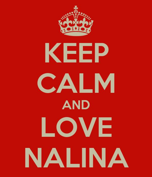 KEEP CALM AND LOVE NALINA