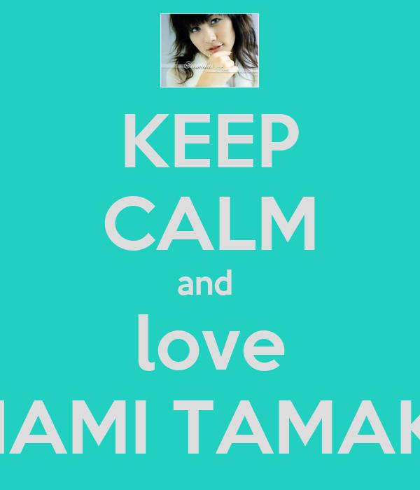 KEEP CALM and  love NAMI TAMAKI