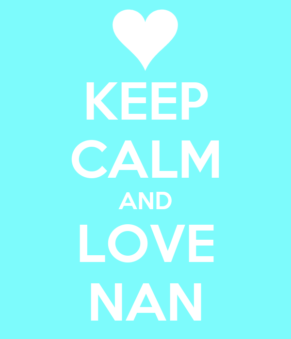 KEEP CALM AND LOVE NAN