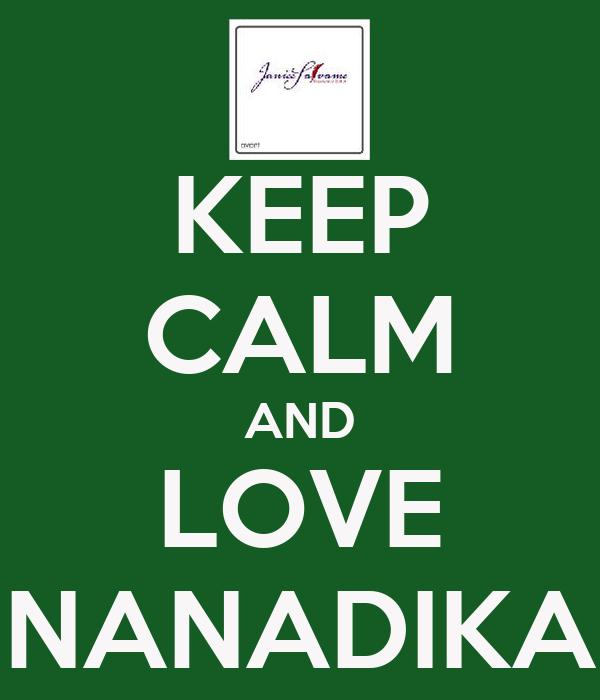 KEEP CALM AND LOVE NANADIKA