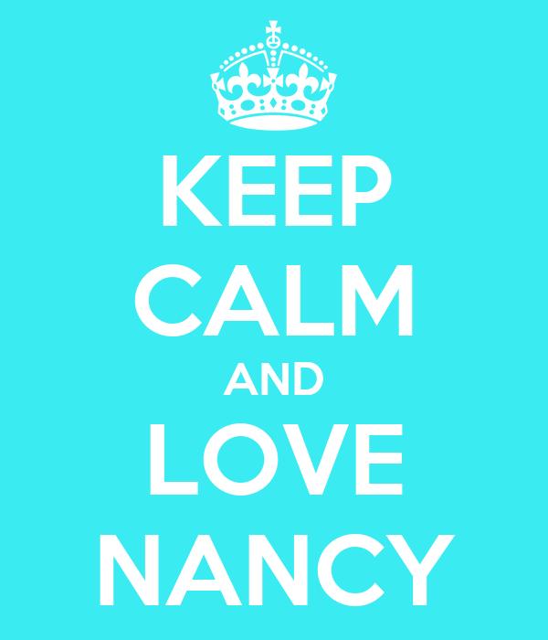 KEEP CALM AND LOVE NANCY