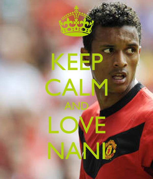KEEP CALM AND LOVE NANI