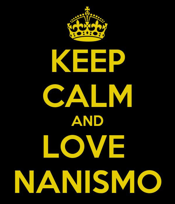 KEEP CALM AND LOVE  NANISMO