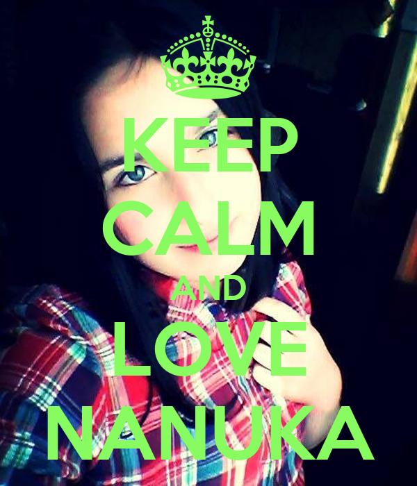 KEEP CALM AND LOVE NANUKA
