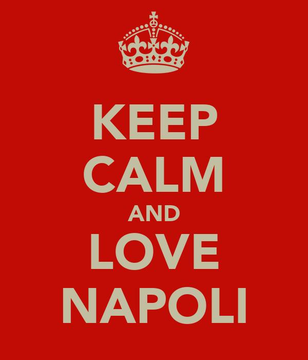 KEEP CALM AND LOVE NAPOLI