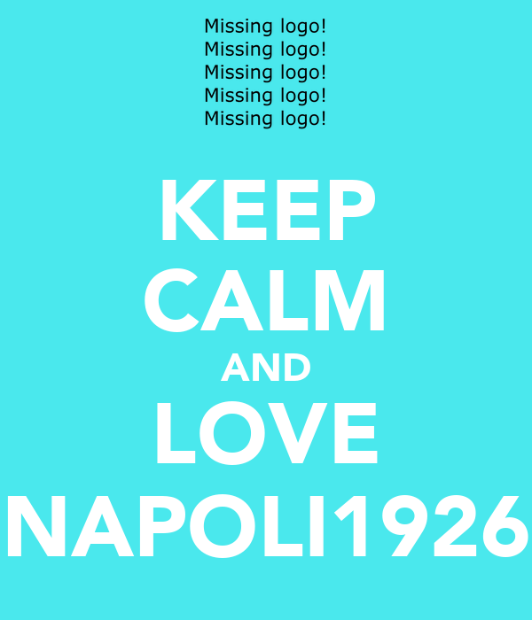 KEEP CALM AND LOVE NAPOLI1926