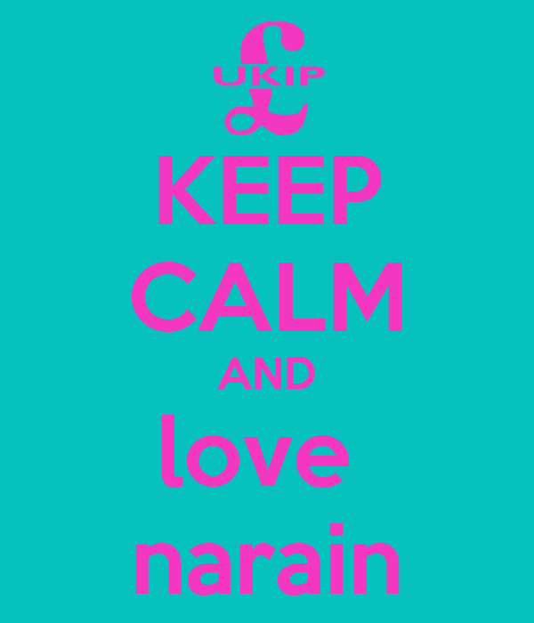 KEEP CALM AND love  narain