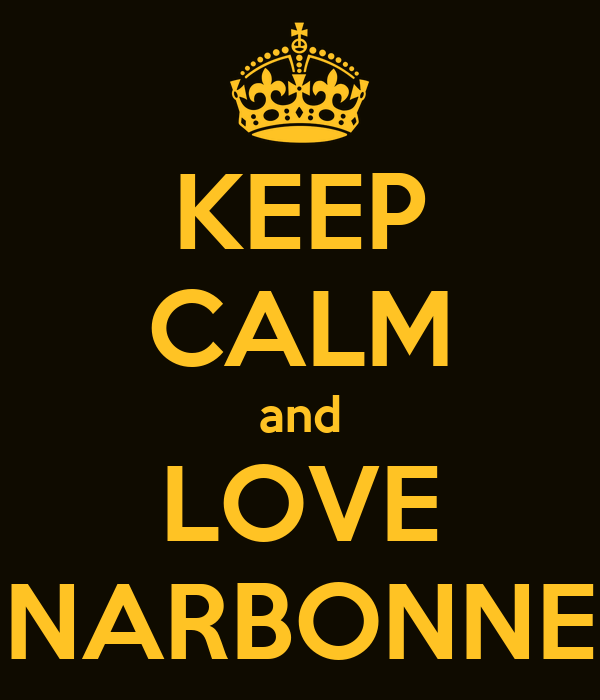 KEEP CALM and LOVE NARBONNE