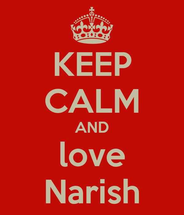 KEEP CALM AND love Narish