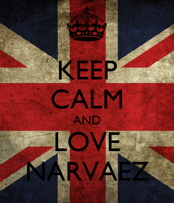 KEEP CALM AND LOVE NARVAEZ