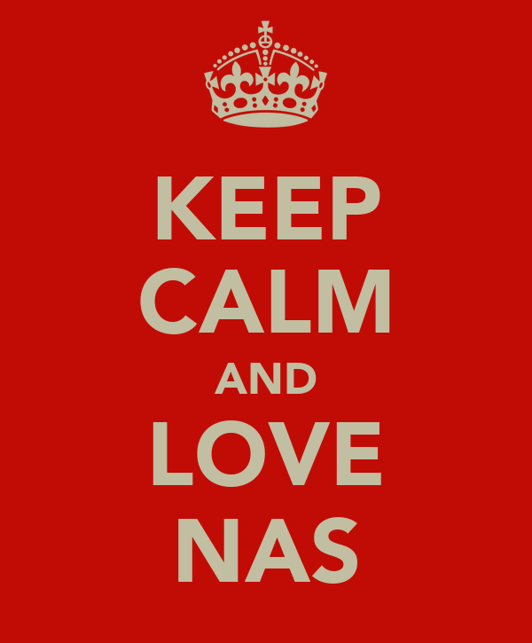 KEEP CALM AND LOVE NAS