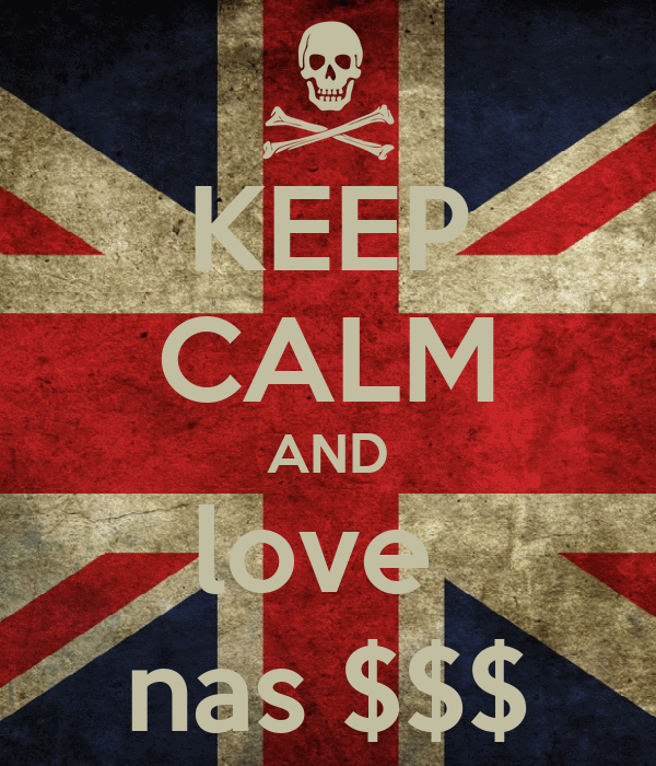 KEEP CALM AND love  nas $$$