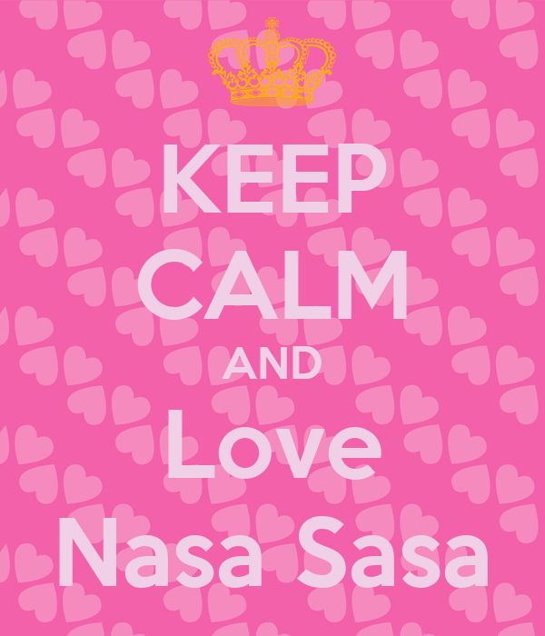KEEP CALM AND Love Nasa Sasa
