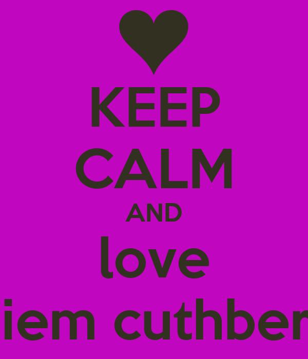 KEEP CALM AND love nashiem cuthbertson