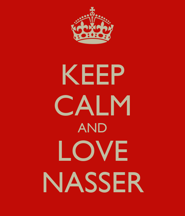 KEEP CALM AND LOVE NASSER