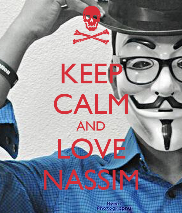 KEEP CALM AND LOVE NASSIM