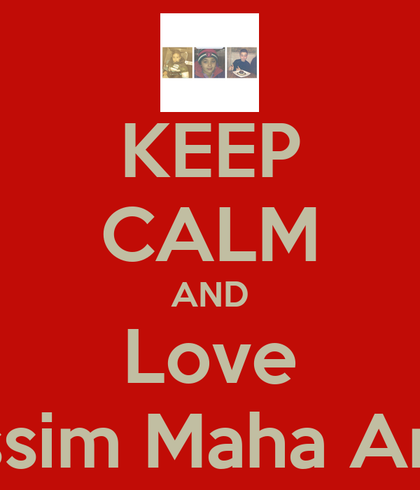 KEEP CALM AND Love Nassim Maha Amir
