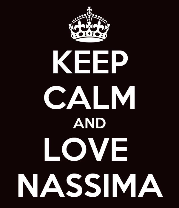 KEEP CALM AND LOVE  NASSIMA