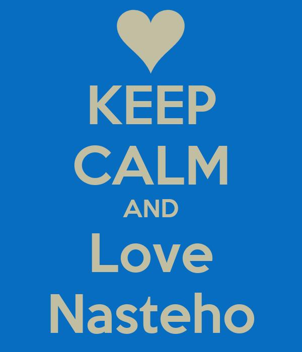 KEEP CALM AND Love Nasteho