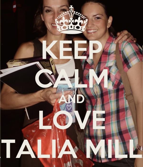 KEEP CALM AND LOVE NATALIA MILLAN