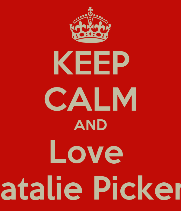 KEEP CALM AND Love  Natalie Pickery