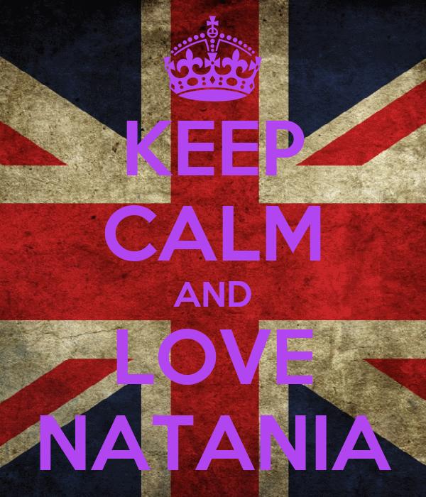 KEEP CALM AND LOVE NATANIA