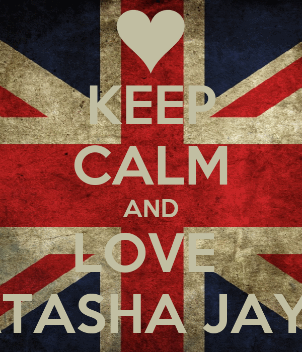 KEEP CALM AND LOVE  NATASHA JAYNE