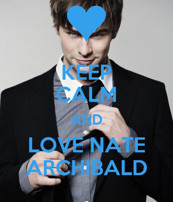 KEEP CALM AND LOVE NATE ARCHIBALD