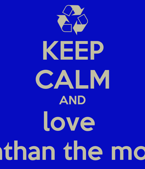 KEEP CALM AND love  nathan the most