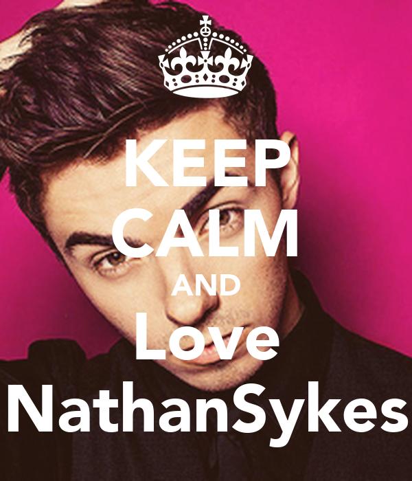 KEEP CALM AND Love NathanSykes