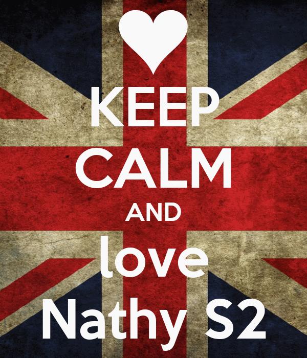 KEEP CALM AND love Nathy S2