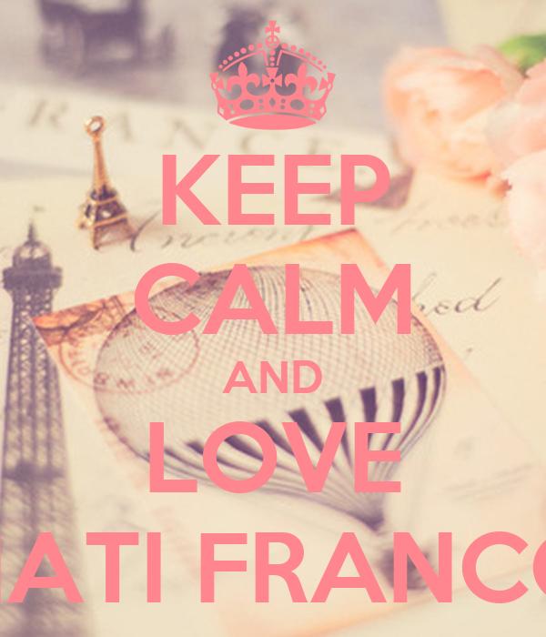 KEEP CALM AND LOVE NATI FRANCO
