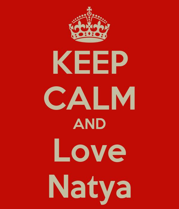 KEEP CALM AND Love Natya