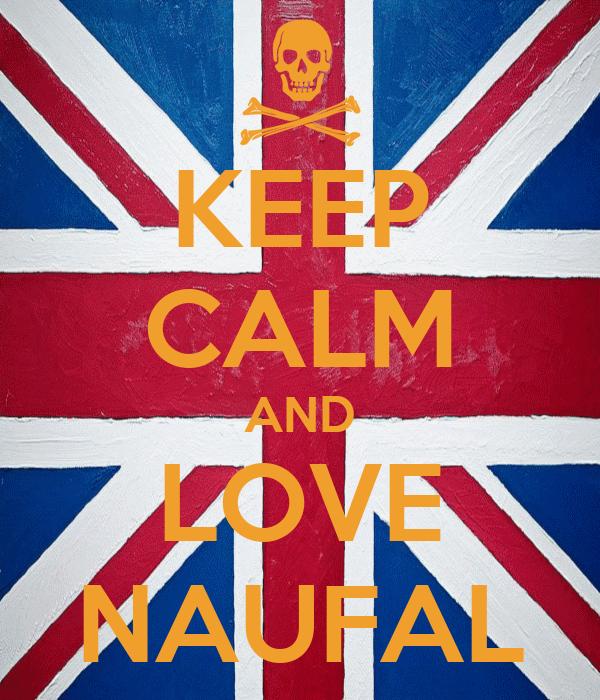 KEEP CALM AND LOVE NAUFAL