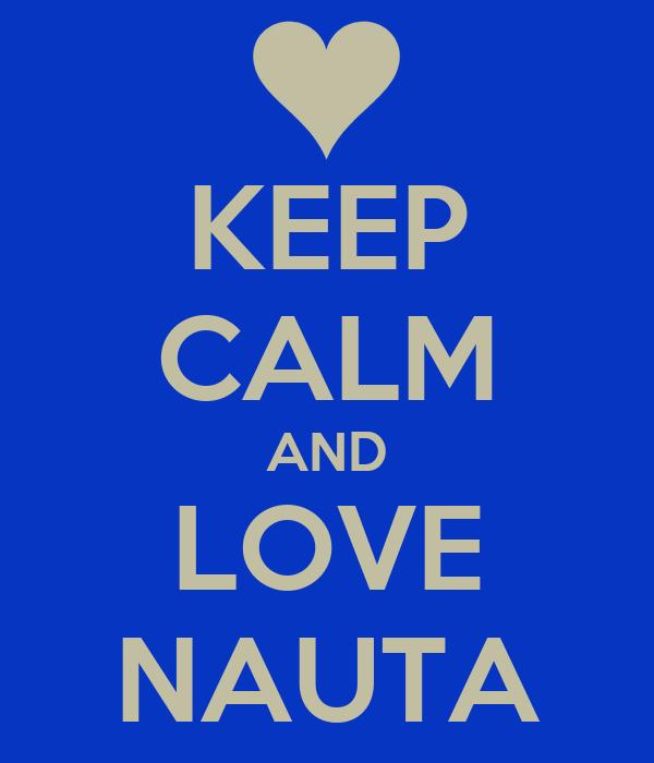 KEEP CALM AND LOVE NAUTA