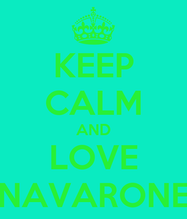 KEEP CALM AND LOVE NAVARONE