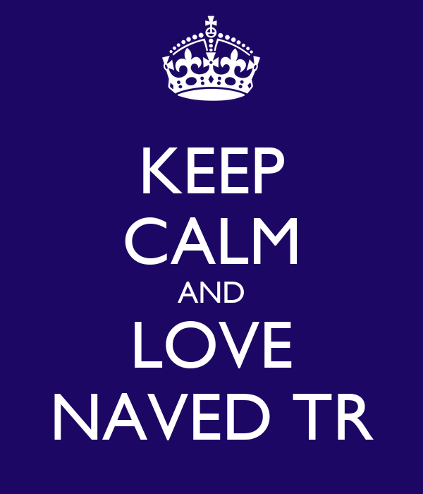 KEEP CALM AND LOVE NAVED TR