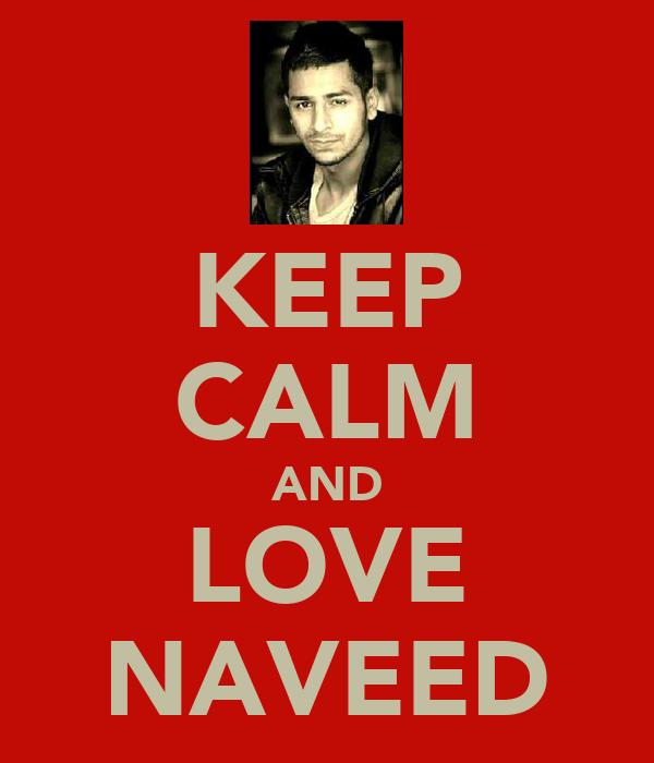KEEP CALM AND LOVE NAVEED