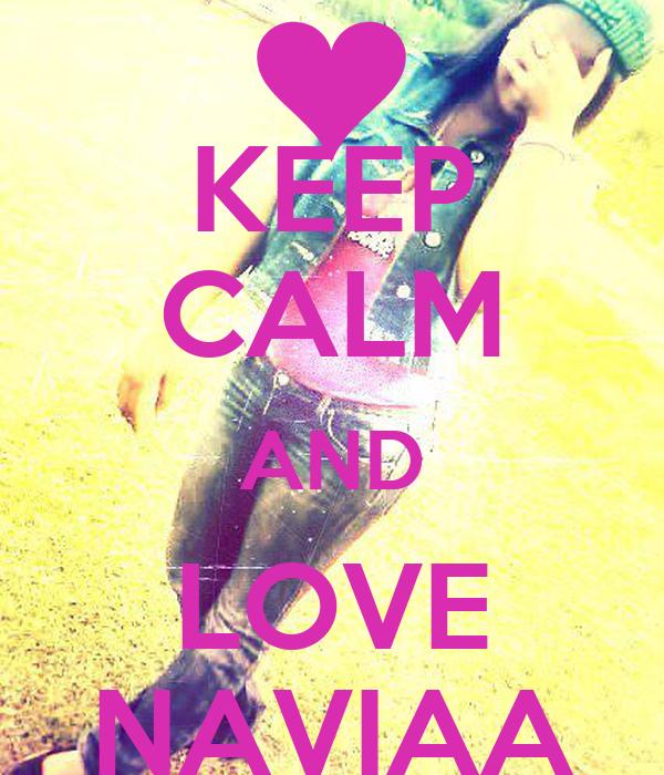 KEEP CALM AND LOVE NAVIAA