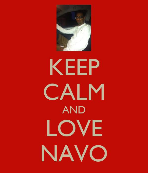 KEEP CALM AND LOVE NAVO