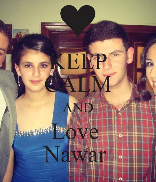 KEEP CALM AND Love  Nawar