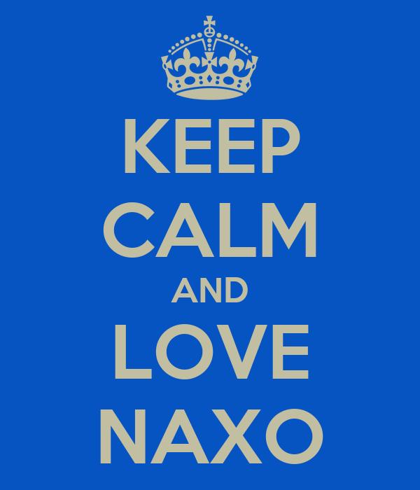 KEEP CALM AND LOVE NAXO