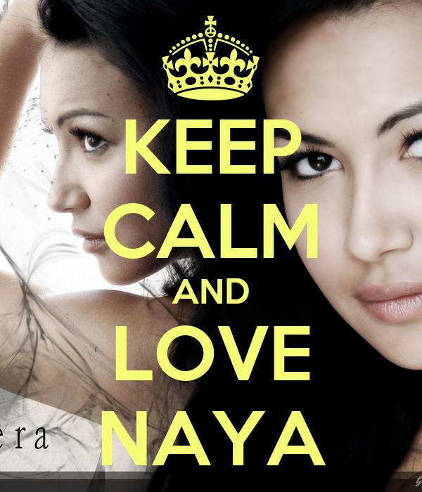 KEEP CALM AND LOVE NAYA