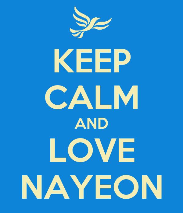 KEEP CALM AND LOVE NAYEON