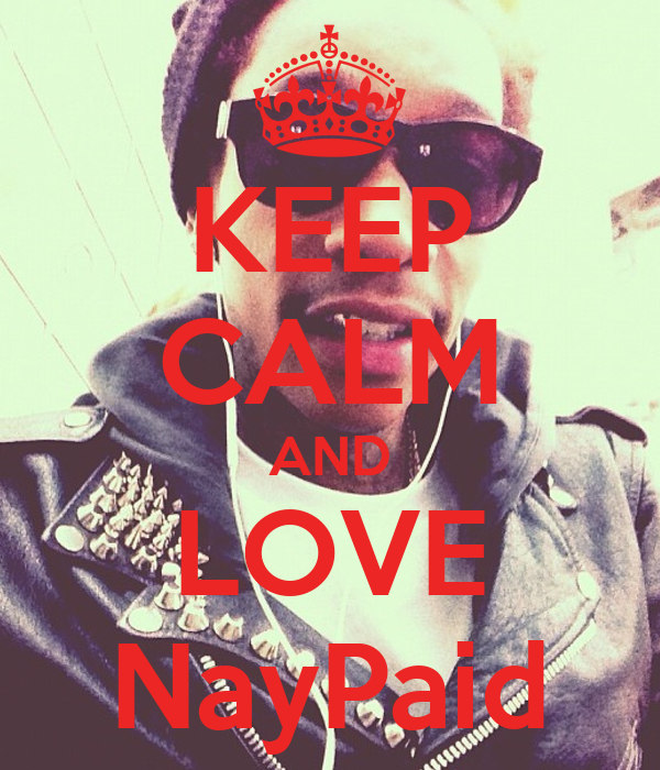 KEEP CALM AND LOVE NayPaid