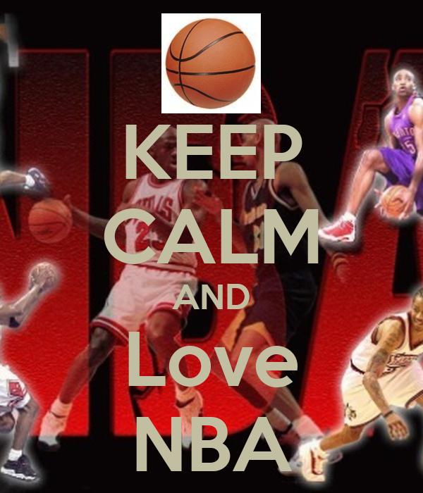 KEEP CALM AND Love NBA